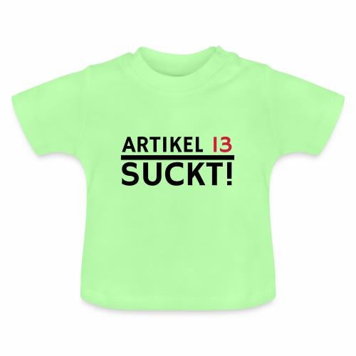 Artikel 13   Netzfreiheit   Urheberrecht - Baby T-Shirt