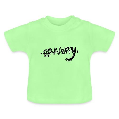Bravery - Baby T-Shirt