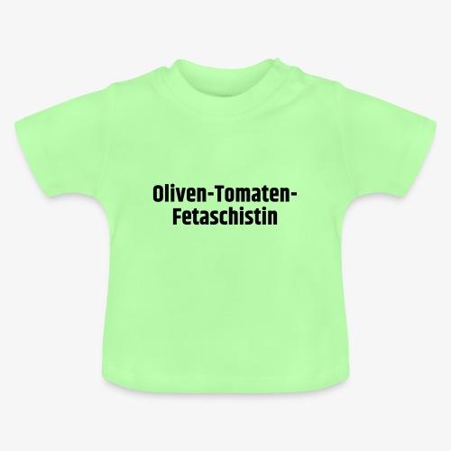 Oliven-Tomaten-Fetaschistin - Baby T-Shirt