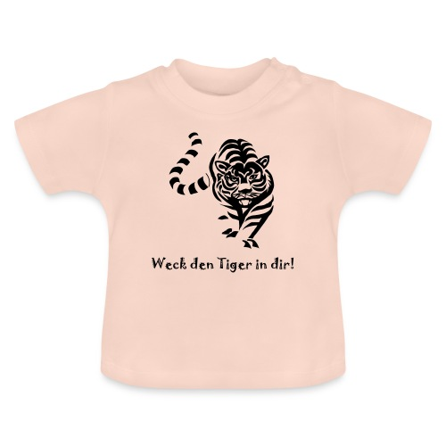 Weck den Tiger in dir! - Baby T-Shirt