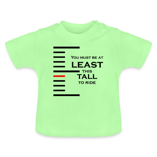 You must be at least this tall to ride - T-shirt Bébé
