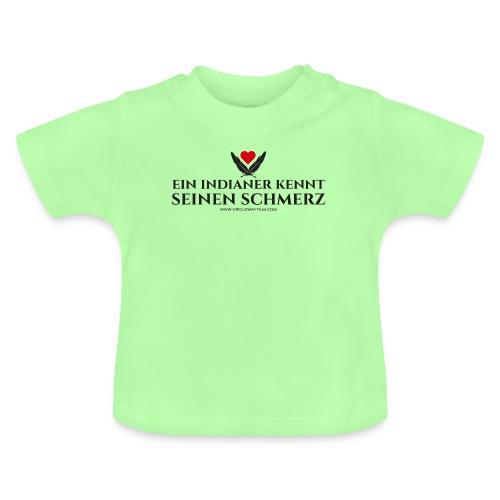 Ein Indianer kennt (k)seinen Schmerz - schwarz - Baby T-Shirt
