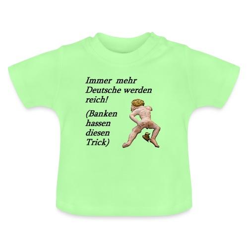 Deutsche werden reich 1 - Baby T-Shirt