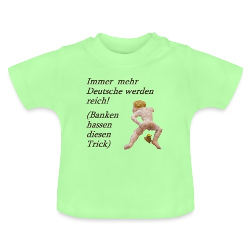 Deutsche werden reich 3 - Baby T-Shirt