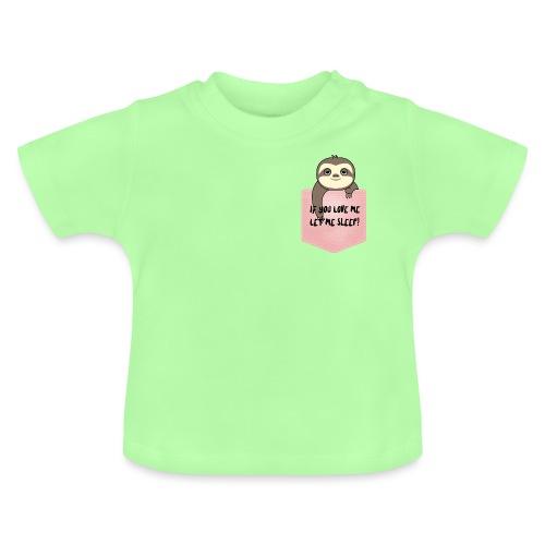 If You Love Me Let Me Sleep - T-shirt Bébé