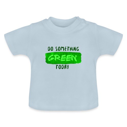 So Something Green Today - T-shirt Bébé