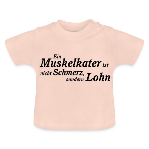 Der Muskelkater - Baby T-Shirt