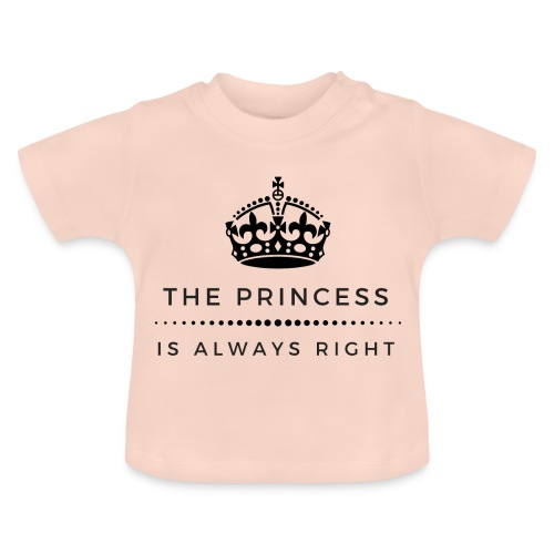 THE PRINCESS IS ALWAYS RIGHT - Baby T-Shirt