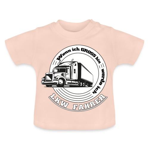 Wenn ich gross bin werde ich LKW Fahrer - Baby T-Shirt