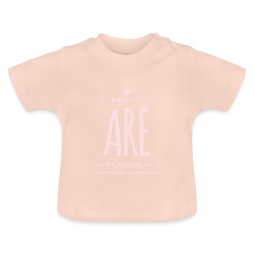 Daniela Elia Design - baby - miracles are natural - Baby T-Shirt