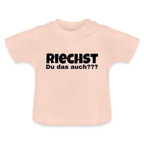 Riechst du das auch ? - Baby T-Shirt