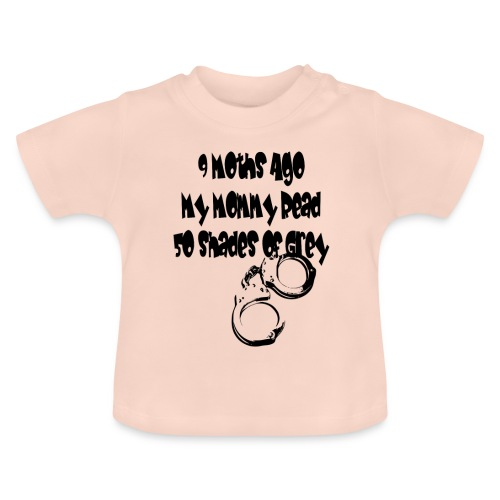 9 Months Ago...... - Baby T-Shirt