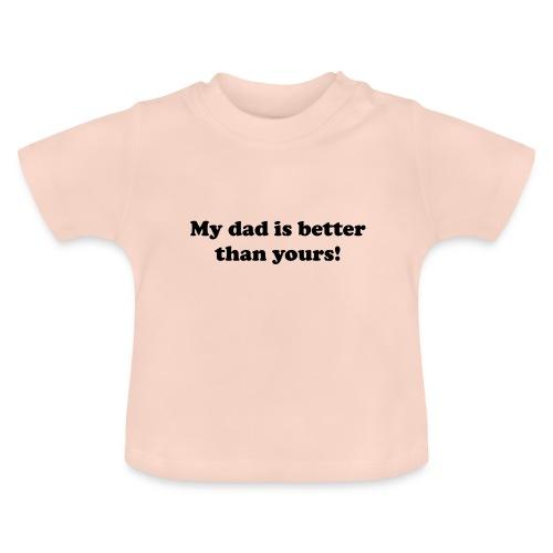 my dad - Baby T-Shirt