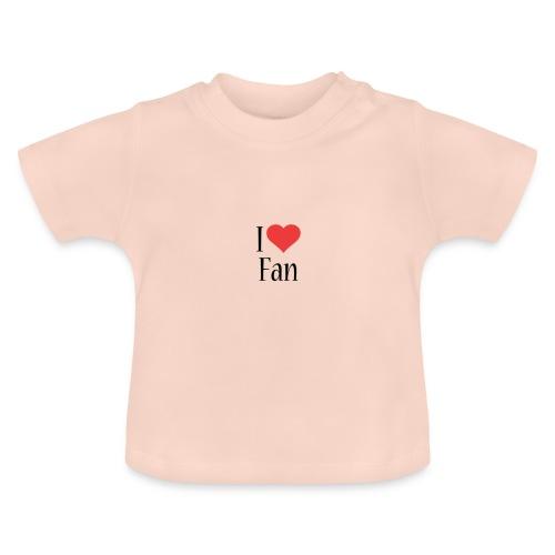 I LOVE FAN!!! - T-shirt Bébé