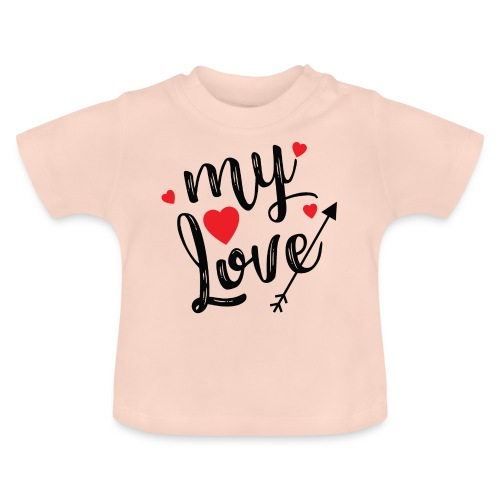 My love - Baby T-Shirt