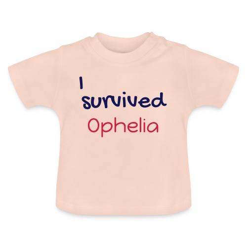 ISurvivedOphelia - Baby T-Shirt