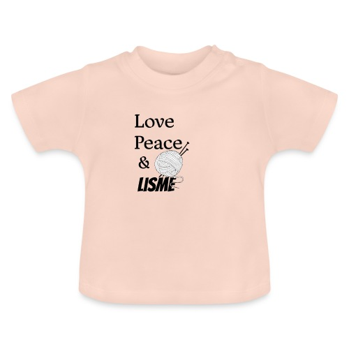 Love Peace & Lisme - Baby T-Shirt