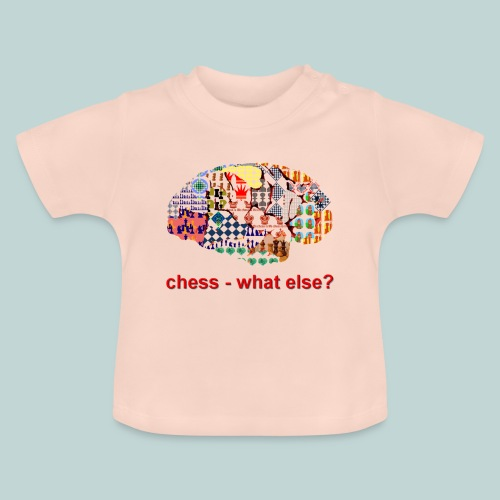 chess_what_else - Baby T-Shirt