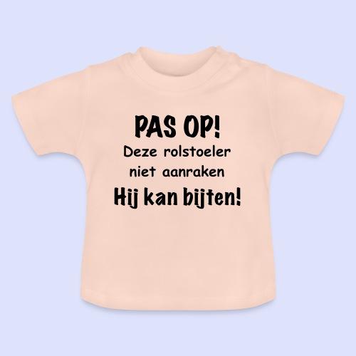 Pas op rolstoel gebruiker kan bijten - Baby T-shirt