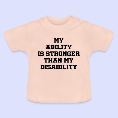 Mijn wil is sterker dan mijn handicap - Baby T-shirt