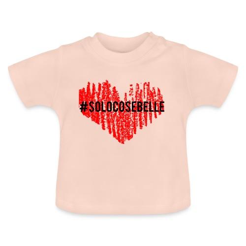 #solocosebelle - Maglietta per neonato