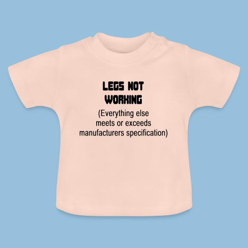 LEGSNOTWORK - Baby T-shirt