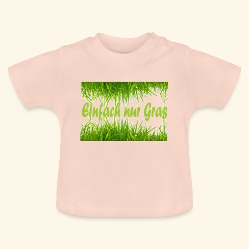 einfach nur gras2 - Baby T-Shirt