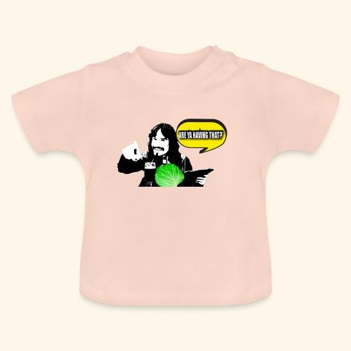areyahavingthat TSHIRT IM - Baby T-Shirt