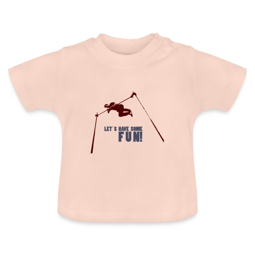 Let s have some FUN - Baby T-shirt