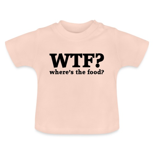 WTF - Where's the food? - Baby T-shirt