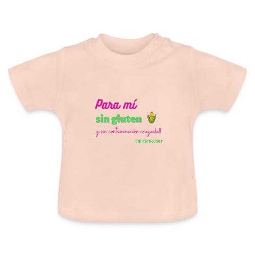 Para mí sin gluten y sin contaminación cruzada! - Camiseta bebé