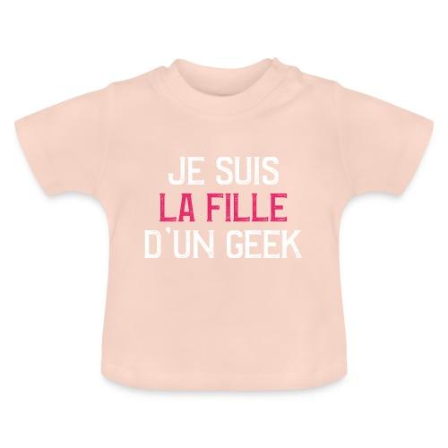 Je suis la fille d'un GEEK - blanc et rose - T-shirt Bébé