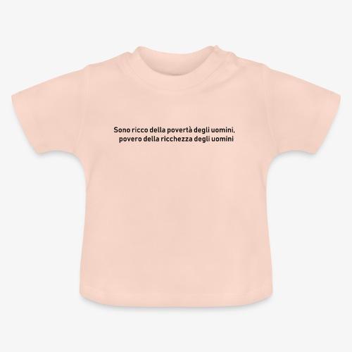 RICCHEZZA e POVERTA' - Maglietta per neonato