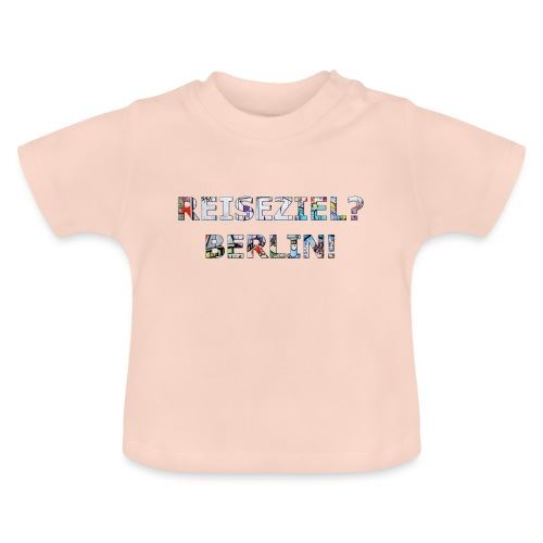 Reiseziel? Berlin! - Baby T-Shirt