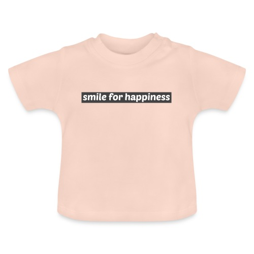 smile for happiness - Baby-T-shirt