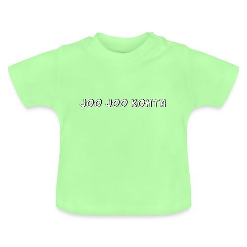 Joo joo kohta - Vauvan t-paita