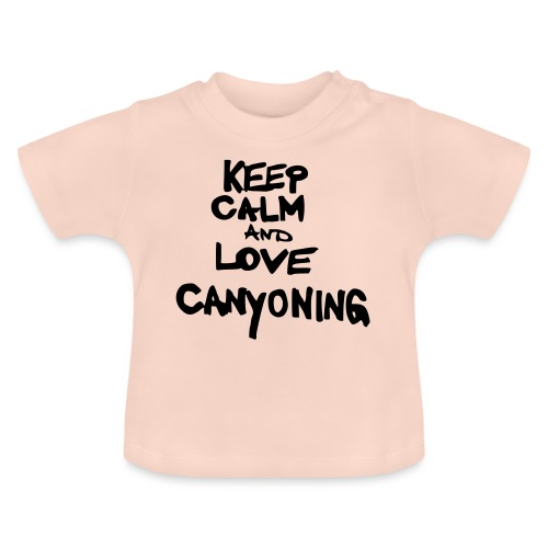 keep calm and love canyoning - Baby T-Shirt