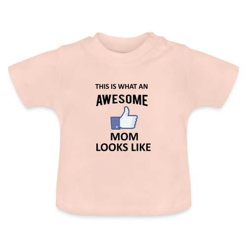 Awesome Mom - Baby T-Shirt