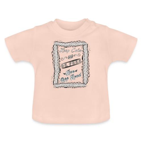 Keep Calm and Be Free - Camiseta bebé