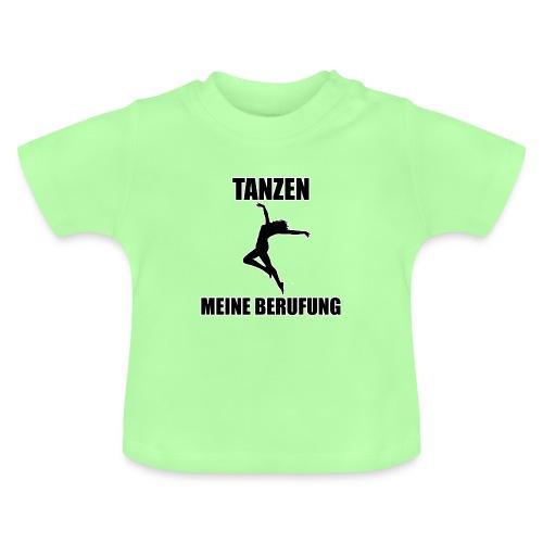 MEINE BERUFUNG Tanzen - Baby T-Shirt