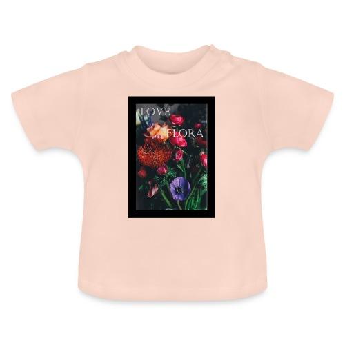 Love Flora - Baby T-Shirt