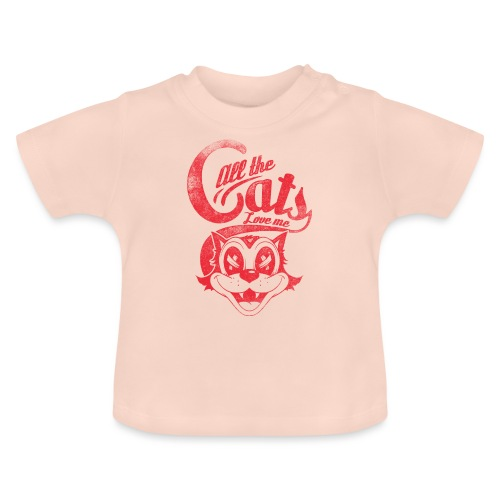 All the cats love me - Baby T-Shirt
