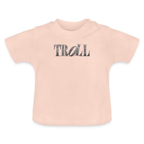 Troll - Baby T-Shirt