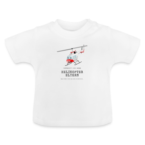 Helikoptereltern - Baby T-Shirt