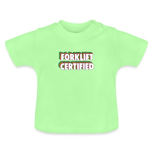 Forklift Certification Meme - Baby T-Shirt