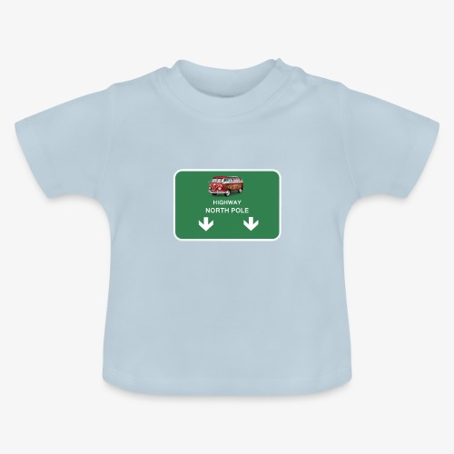 highway to the North Pole - Baby T-Shirt