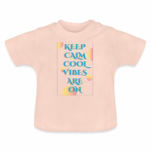 KEEP CALM VIBES - Baby T-Shirt