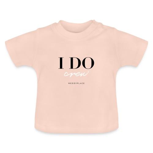 I Do Crew - Baby T-Shirt