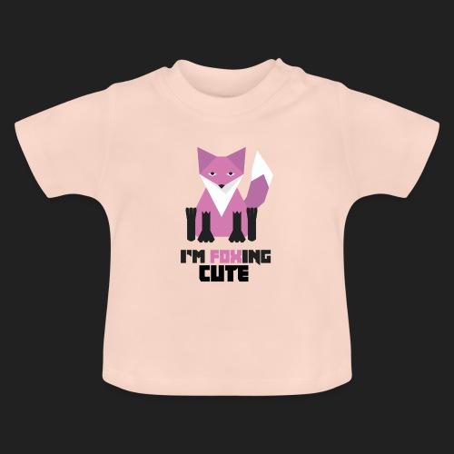 I'm Foxing Cute : Girl Edition - T-shirt Bébé