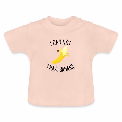 J'peux pas j'ai Banane - Version anglaise - T-shirt Bébé